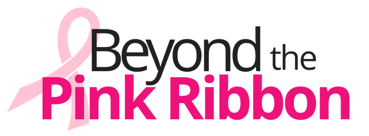 Beyond the Pink Ribbon